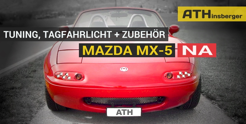mazda mx 5 na tuning zubeh r tagfahrlicht t v. Black Bedroom Furniture Sets. Home Design Ideas