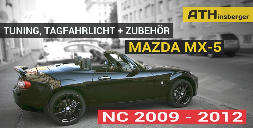 mazda mx 5 nc facelift tuning zubeh r tagfahrlicht t v. Black Bedroom Furniture Sets. Home Design Ideas